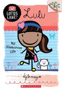 Lulu: My Glamorous Life (Lotus Lane Series #3)