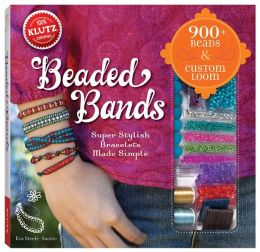 Klutz Beaded Bands: Super Stylish Bracelets Made Simple