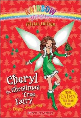 Cheryl the Christmas Tree Fairy (Rainbow Magic: Special Edition Series)