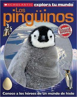 Scholastic explora tu mundo: Los pinguinos (Scholastic Discover More: Penguins)
