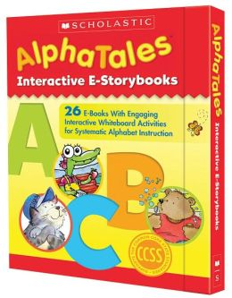 AlphaTales Interactive Whiteboard: 26 Interactive E-Storybooks With Engaging Whiteboard Activities for Systematic Alphabet Instruction