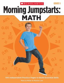 Morning Jumpstarts: Math: Grade 6: 100 Independent Practice Pages to Build Essential Skills