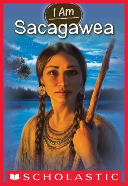 Sacagawea (Scholastic I Am Series #1)