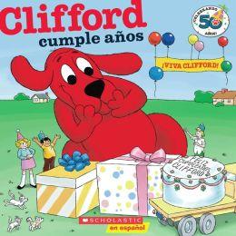 Clifford y Su Cumpleaños (Edición del aniversario nro. 50): (Spanish language edition of Clifford's Birthday Party: 50th Anniversary Edition)