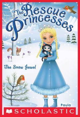 The Snow Jewel (Rescue Princesses Series #5)