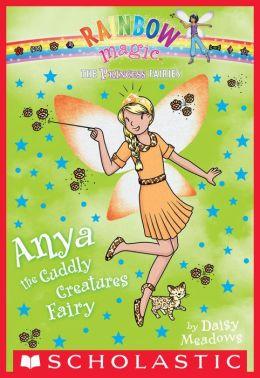 Anya the Cuddly Creatures Fairy (Princess Fairies Series #3)