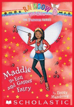 Maddie the Fun and Games Fairy (Princess Fairies Series #6)
