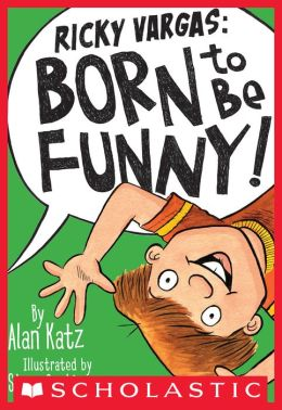 Born to Be Funny! (Ricky Vargas Series #2)