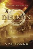 Book Cover Image. Title: Inhuman, Author: Kat Falls