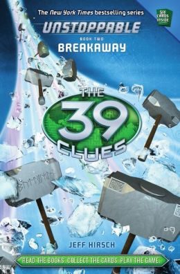 Breakaway (The 39 Clues: Unstoppable Series #2)