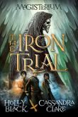 Book Cover Image. Title: The Iron Trial (Magisterium Series #1), Author: Holly Black