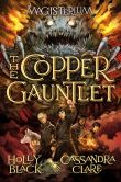 Book Cover Image. Title: The Copper Gauntlet (Magisterium, Book 2), Author: Holly Black