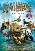 Book Cover Image. Title: Wild Born (Spirit Animals Series #1), Author: Brandon Mull