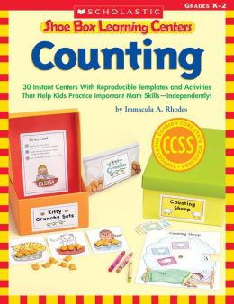 Shoe Box Learning Centers: Counting: 30 Instant Centers With Reproducible Templates and Activities That Help Kids Practice Important Literacy Skills--Independently! (PagePerfect NOOK Book)