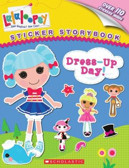 Dress-up Day! (Lalaloopsy Series)