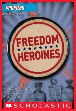 Freedom Heroines (Profiles Series #4)