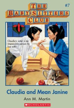 Claudia and Mean Janine (The Baby-Sitters Club Series #7)