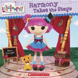 Harmony Takes the Stage (Lalaloopsy Series)