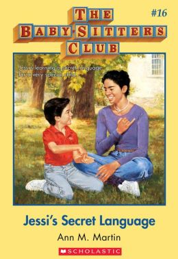 The Baby-Sitters Club #16: Jessi's Secret Language: Classic Edition