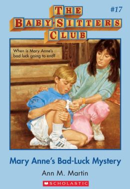 The Baby-Sitters Club #17: Mary Anne's Bad-Luck Mystery: Classic Edition