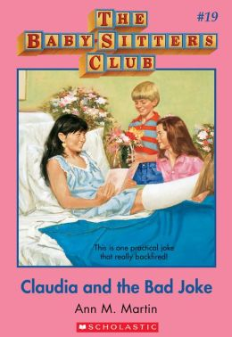 The Baby-Sitters Club #19: Claudia and the Bad Joke