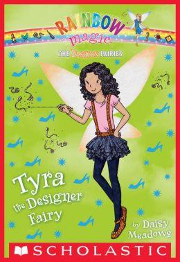 The Fashion Fairies #3: Tyra the Designer Fairy
