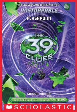 Flashpoint (The 39 Clues: Unstoppable Book Series #4)