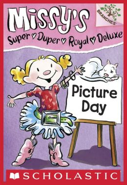 Picture Day (Missy's Super Duper Royal Deluxe Sereis #1)