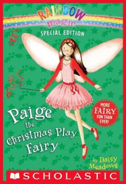Paige the Christmas Play Fairy (Rainbow Magic: Special Edition Series)