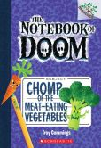 Book Cover Image. Title: Chomp of the Meat-Eating Vegetables (The Notebook of Doom Series #4), Author: Troy Cummings