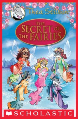 The Secret of the Fairies (Thea Stilton Special Edition)