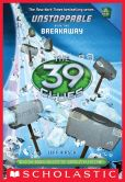 Book Cover Image. Title: The 39 Clues:  Unstoppable Book 2: Breakaway, Author: Jeff Hirsch