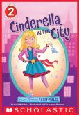 Book Cover Image. Title: Scholastic Reader Level 2:  Flash Forward Fairy Tales: Cinderella in the City, Author: Cari Meister