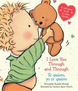 I Love You Through and Through / Te quiero, yo te quiero: (Bilingual)