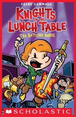 The Battling Bands (Knights of the Lunch Table Series #3)