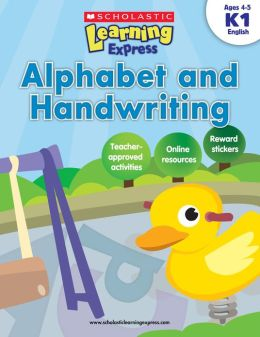 Scholastic Learning Express: Alphabet and Handwriting (K-1) (PagePerfect NOOK Book)