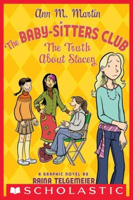 The Truth About Stacey (The Baby-Sitters Club Graphix Series #2)