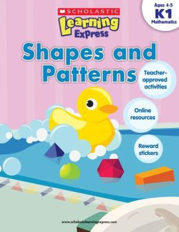 Scholastic Learning Express: Shapes and Patterns (K-1) (PagePerfect NOOK Book)