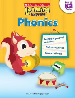 Scholastic Learning Express: Phonics (K-2) (PagePerfect NOOK Book)