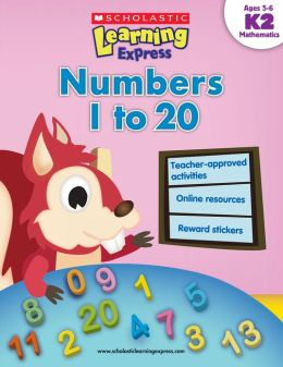 Scholastic Learning Express: Numbers 1 to 20 (K-2) (PagePerfect NOOK Book)