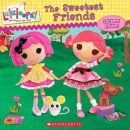 Lalaloopsy: The Sweetest Friends