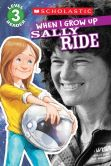Book Cover Image. Title: When I Grow Up:  Sally Ride: Scholastic Reader Level 3, Author: Annmarie Anderson