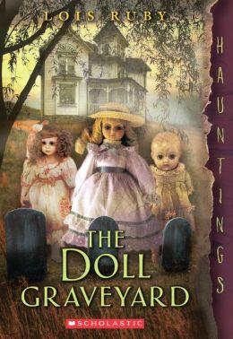 The Doll Graveyard: (a Hauntings novel)