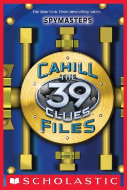 Spymasters (The 39 Clues: The Cahill Files Series)
