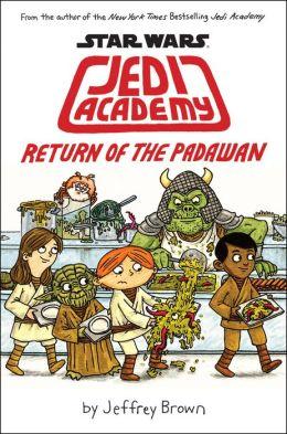 Return of the Padawan (B&N Exclusive Edition) (Star Wars: Jedi Academy Series #2)