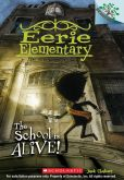 Book Cover Image. Title: The School Is Alive! (Eerie Elementary Series #1), Author: Jack Chabert