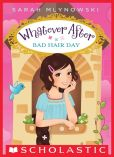 Book Cover Image. Title: Whatever After #5:  Bad Hair Day, Author: Sarah Mlynowski