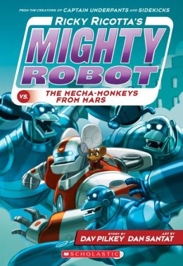 Ricky Ricotta's Mighty Robot vs. the Mecha-Monkeys from Mars (Ricky Ricotta Series #4)
