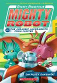 Book Cover Image. Title: Ricky Ricotta's Mighty Robot vs. The Jurassic Jackrabbits From Jupiter (Book 5), Author: Dav Pilkey