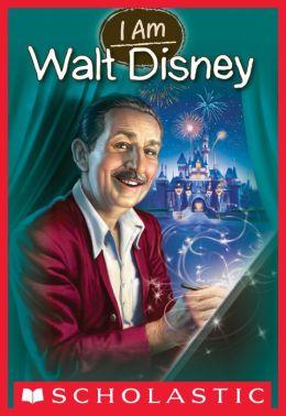 Walt Disney (Scholastic I Am Series #11)